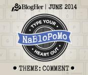 NaBloPoMo_June_Comment